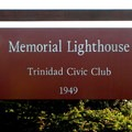 The Trinidad Head Memorial Lighthouse is a replica of the real lighthouse on Trinidad Head.- Trinidad Head Memorial Lighthouse