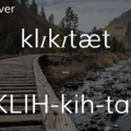 Klickitat River.- Wednesday's Word - Klickitat